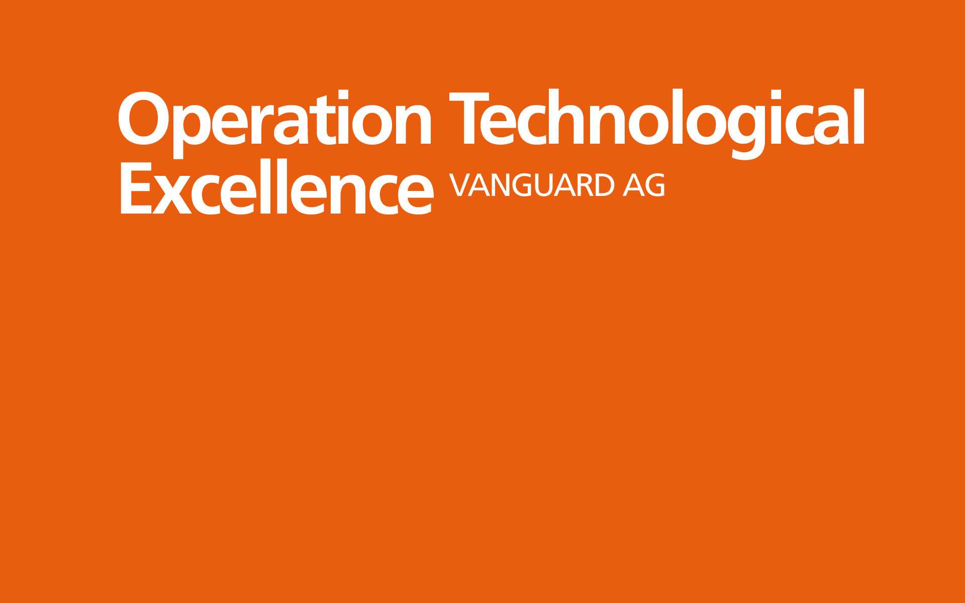 Vanguard – Operation Technological Excellence