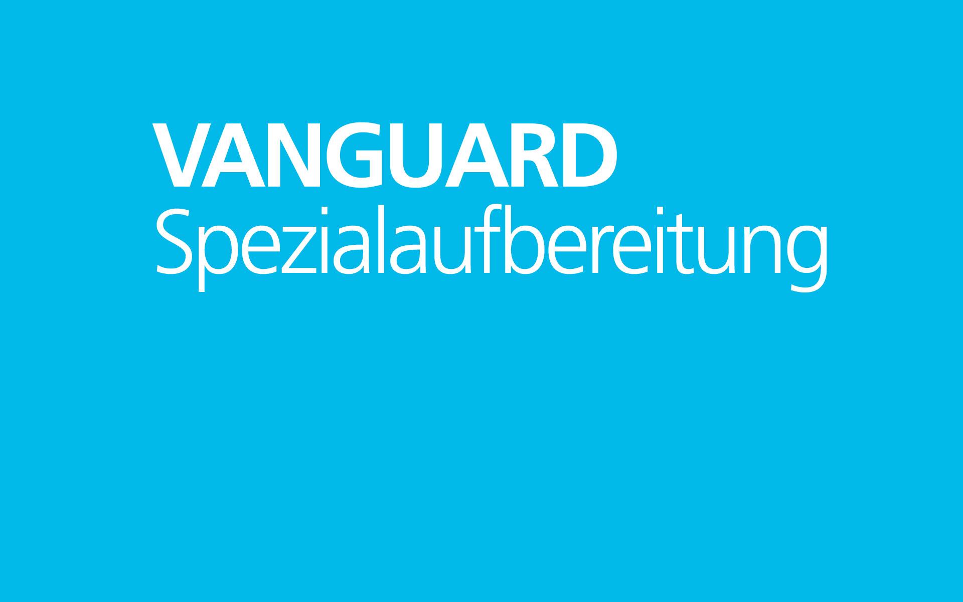 VANGUARD – Spezialaufbereitung